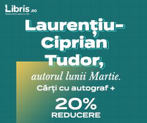 - Laurentiu-Ciprian Tudor, autorul lunii martie. Autograf* si 20% reducere.