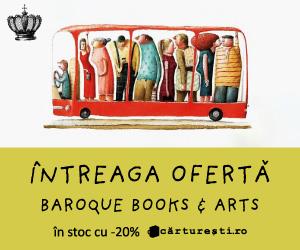 carturesti - ÎNTREAGĂ OFERTĂ ÎN STOC BAROQUE BOOKS & ARTS -20%