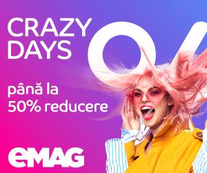 eMAG - Crazy Days 19 – 24 februarie