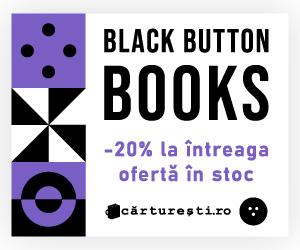 carturesti - BLACK BUTTON BOOKS CU -20% LA ÎNTREAGA OFERTĂ